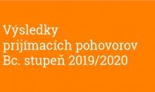 Výsledky dodatočných prijímacích pohovorov Bc. štúdium 2019/2020