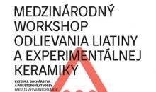 Medzinárodný workshop odlievania liatiny a experimentálnej keramiky