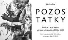 Výstava: Ján Triaška - Pozostatky