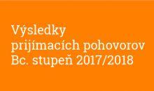 Výsledky dodatočných bakalárskych prijímacích pohovorov na rok 2017/2018